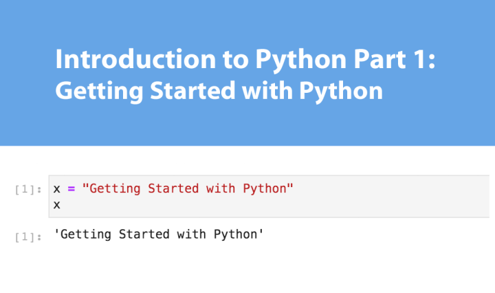 Introduction to Python Part 1: Getting Started with Python